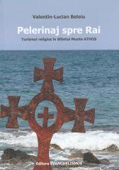 Pelerinaj spre Rai - Turismul religios in Sfantul Munte Athos