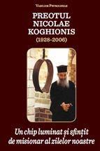 Preotul Nicolae Koghionis (1928-2006)