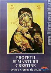Profetii si marturii crestine pentru vremea de acum