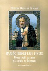 Rugaciunea lui Iisus. Unirea mintii cu inima si a omului cu Dumnezeu