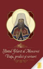 Sfantul Filaret al Moscovei - viata, predici si scrisori