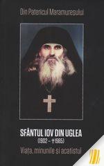 Sfantul Iov din Uglea(1902-1985). Viata, minunile si acatistul
