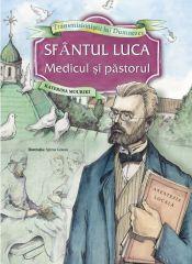 Sfantul Luca - Medicul si pastorul