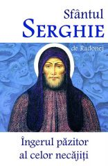 Sfantul Serghie de Radonej- Ingerul pazitor al celor necajiti
