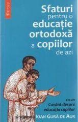 Sfaturi pentru o educatie ortodoxa a copiilor