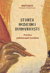 Stiinta medicinei duhovnicesti. Practica psihoterapiei ortodoxe