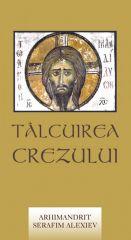 Talcuirea Crezului - Arhim. Serafim Alexiev