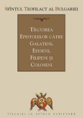 Talcuirea Epistolelor catre Galateni, Efeseni, Filipeni si Coloseni