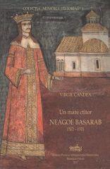 Un mare ctitor - Neagoe Basarab 1512 - 1521