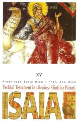 Isaia. Vechiul Testament in talcuirea Sfintilor Parinti