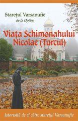 Viata Schimonahului Nicolae (Turcul)