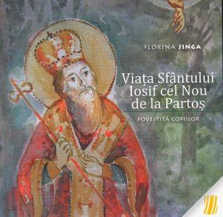 Viata Sfantului Iosif cel Nou de la Partos - povestita copiilor