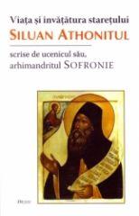 Viata si invatatura staretului Siluan Athonitul, scrise de ucenicul sau arhim. Sofronie