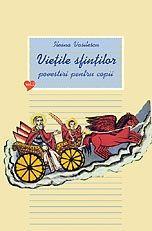 Vietile sfintilor: povestiri pentru copii - Vol. 2