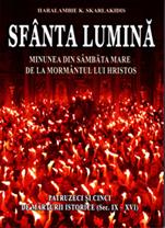 Sfanta Lumina - Minunea din Sambata Mare de la Mormantul lui Hristos