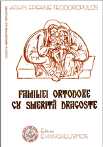 Familiei ortodoxe, cu smerita dragoste