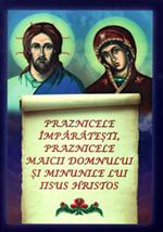 Praznicele Imparatesti, Praznicele Maicii Domnului si minunile lui Iisus Hristos